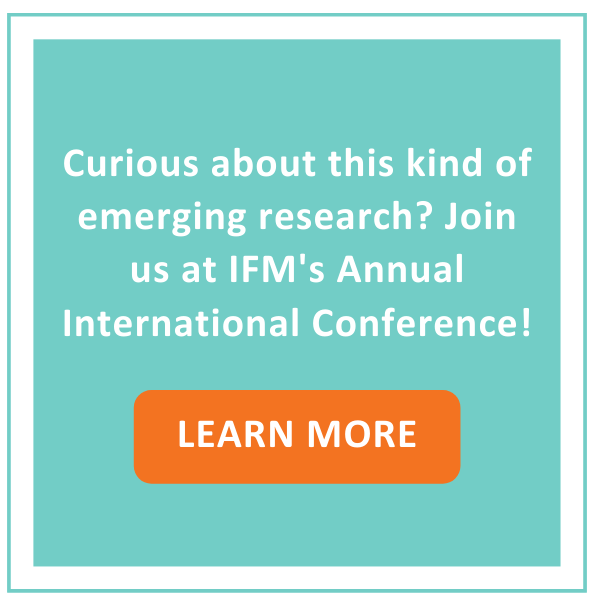 Want to learn more emerging concepts? Join us at at IFM's 2020 Annual International Conference. LEARN MORE