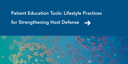 Patient Education Tools: Lifestyle Practices for Strengthening Host Defense