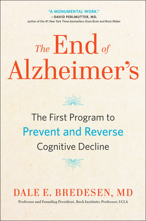 The End of Alzheimer's Book by Dale Bredesen, MD