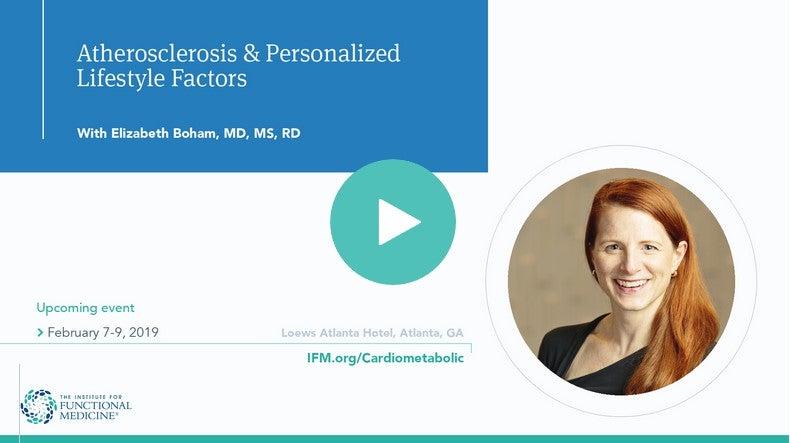 Atherosclerosis Personalized Lifestyle Factors Elizabeth Bohman, MD, MS, RD
