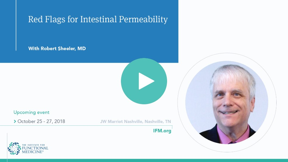 Red Flags Intestinal Permeability Robert Sheeler MD